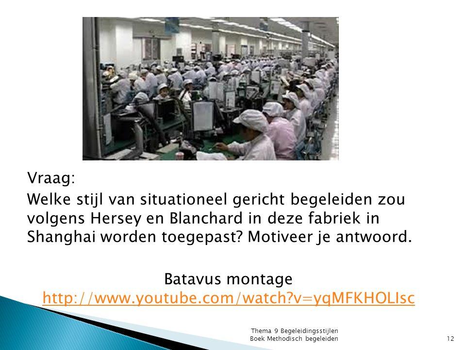 Vraag: Welke stijl van situationeel gericht begeleiden zou volgens Hersey en Blanchard in deze fabriek in Shanghai worden toegepast? Motiveer je antwo