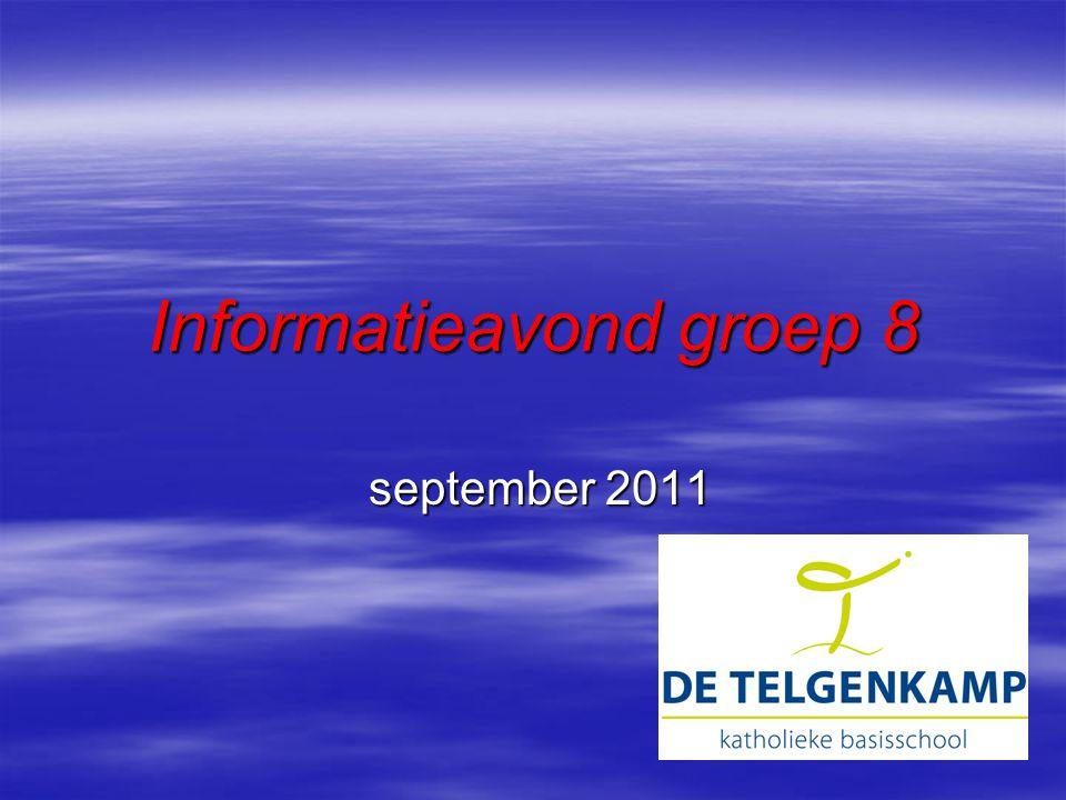 Informatieavond groep 8 september 2011 september 2011