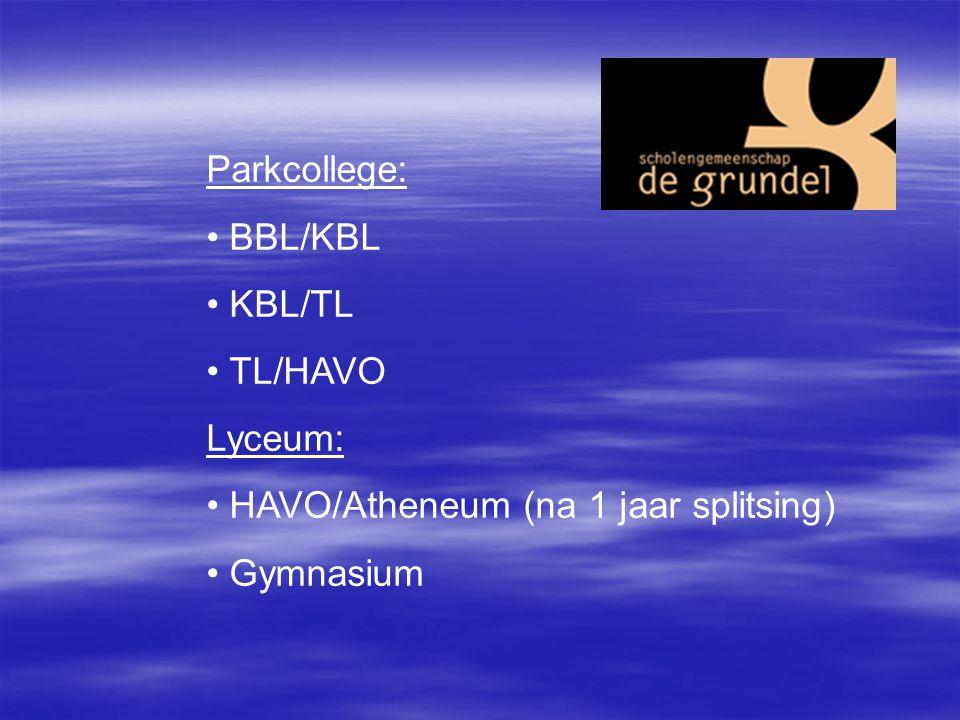Parkcollege: • BBL/KBL • KBL/TL • TL/HAVO Lyceum: • HAVO/Atheneum (na 1 jaar splitsing) • Gymnasium