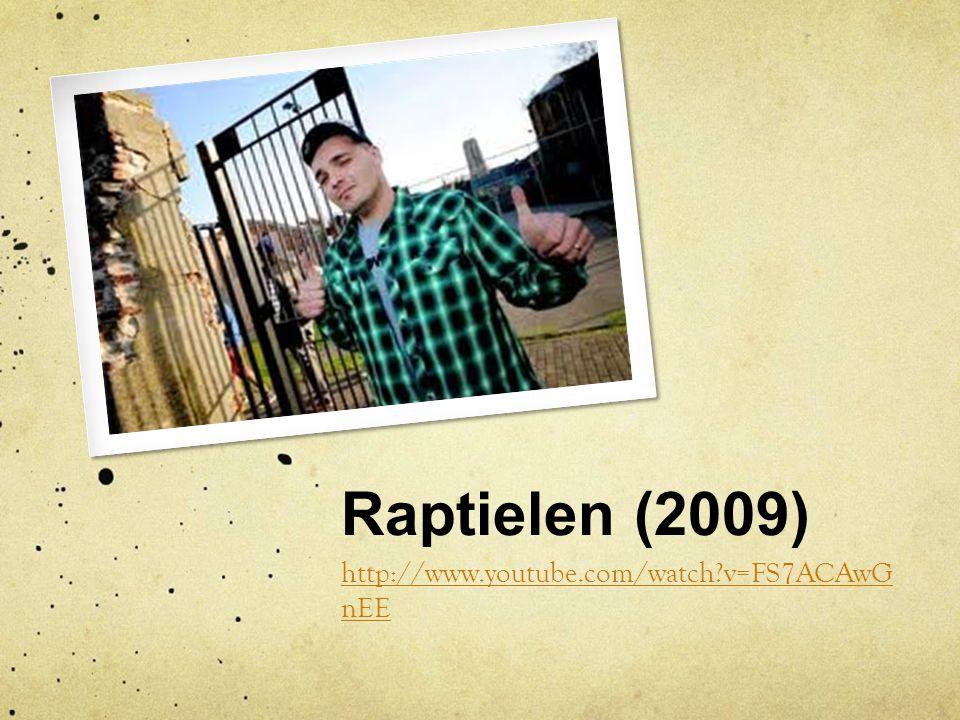 Raptielen (2009) http://www.youtube.com/watch?v=FS7ACAwG nEE