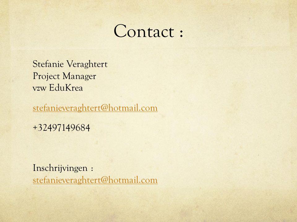 Contact : Stefanie Veraghtert Project Manager vzw EduKrea stefanieveraghtert@hotmail.com +32497149684 Inschrijvingen : stefanieveraghtert@hotmail.com