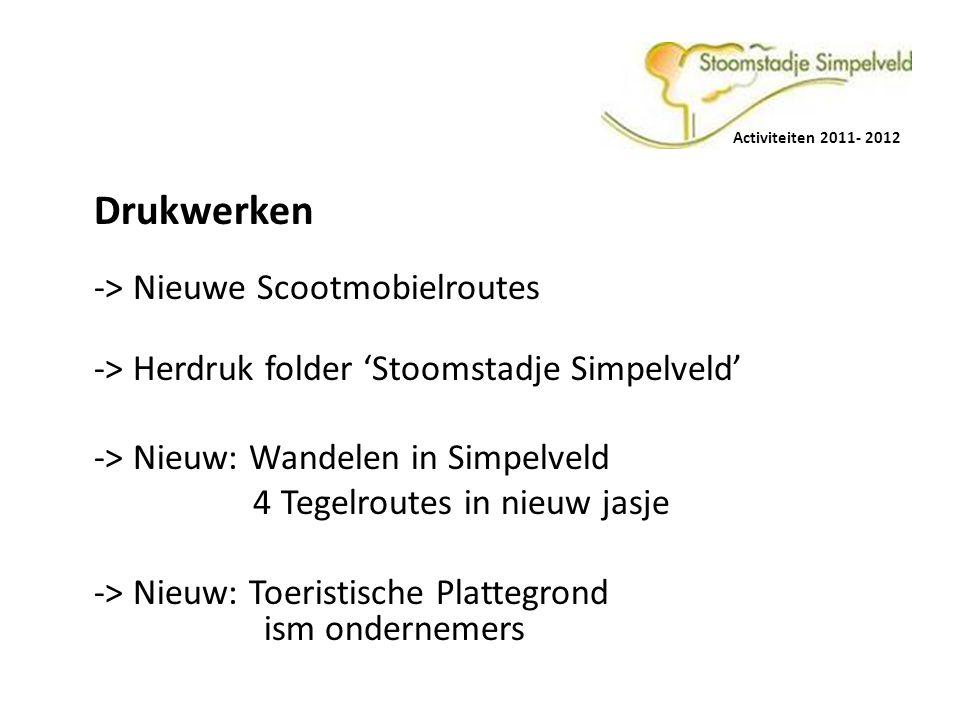 Drukwerken -> Nieuwe Scootmobielroutes -> Herdruk folder 'Stoomstadje Simpelveld' -> Nieuw: Wandelen in Simpelveld 4 Tegelroutes in nieuw jasje -> Nieuw: Toeristische Plattegrond ism ondernemers Activiteiten 2011- 2012