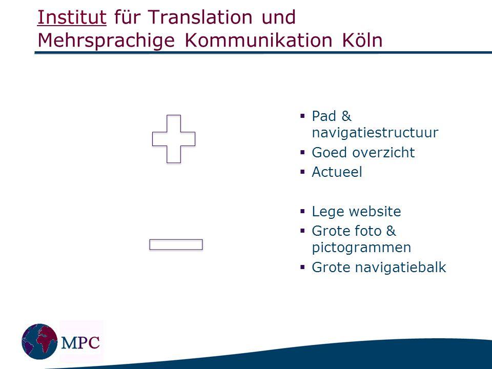 InstitutInstitut für Translation und Mehrsprachige Kommunikation Köln  Pad & navigatiestructuur  Goed overzicht  Actueel  Lege website  Grote fot