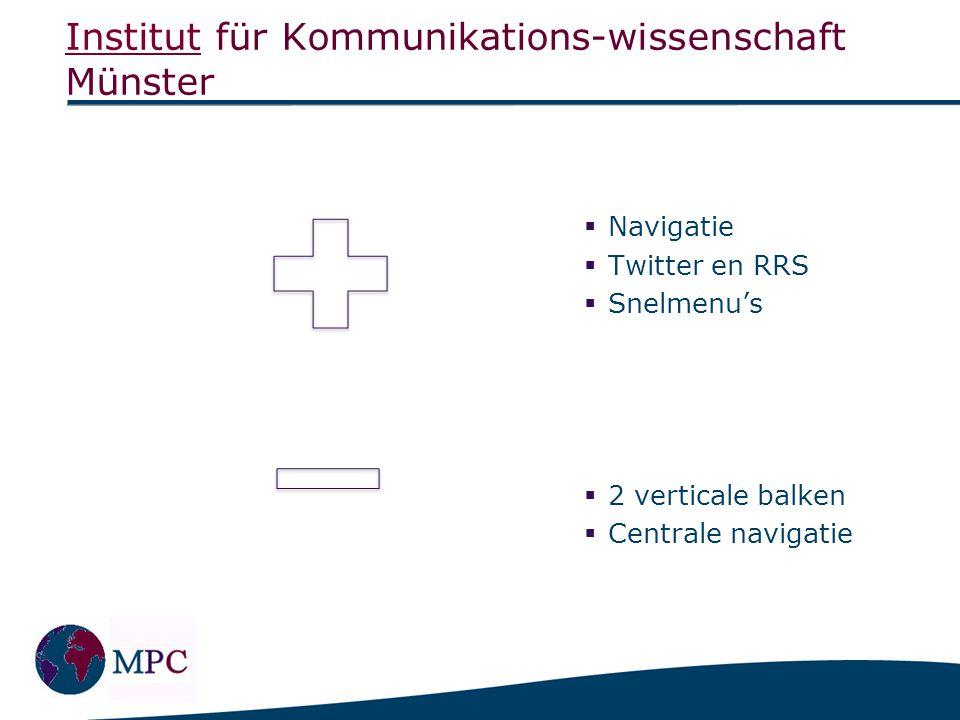 InstitutInstitut für Kommunikations-wissenschaft Münster  Navigatie  Twitter en RRS  Snelmenu's  2 verticale balken  Centrale navigatie