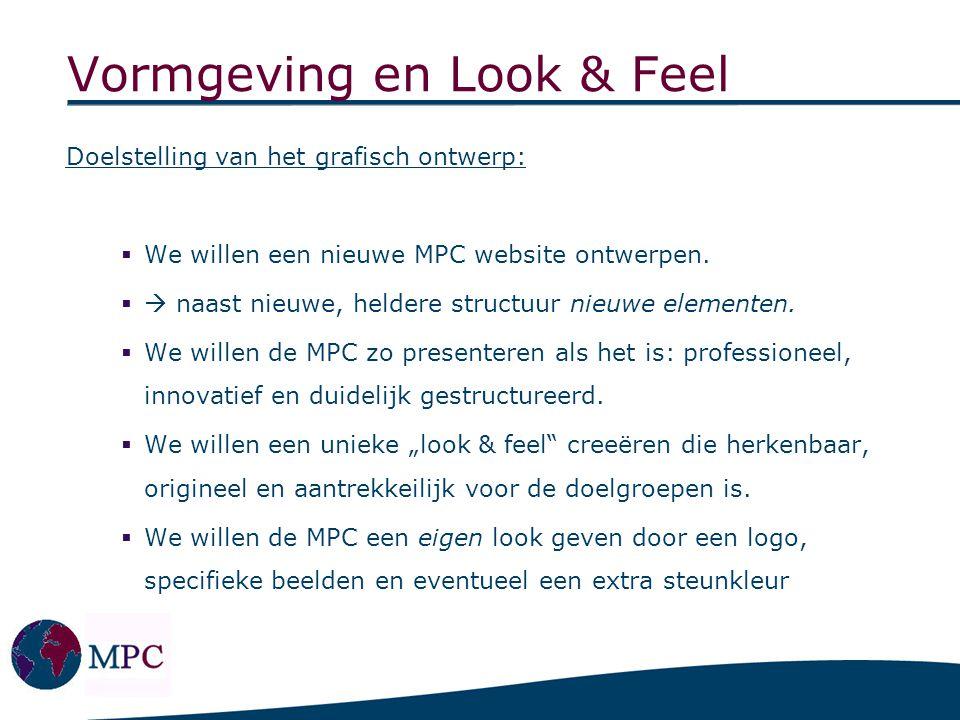 Vormgeving en Look & Feel Doelstelling van het grafisch ontwerp:  We willen een nieuwe MPC website ontwerpen.  naast nieuwe, heldere structuur nieu