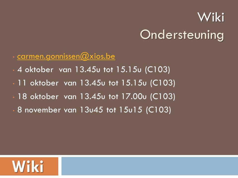 • carmen.gonnissen@xios.becarmen.gonnissen@xios.be • 4 oktober van 13.45u tot 15.15u (C103) • 11 oktober van 13.45u tot 15.15u (C103) • 18 oktober van 13.45u tot 17.00u (C103) • 8 november van 13u45 tot 15u15 (C103)WikiOndersteuningWiki