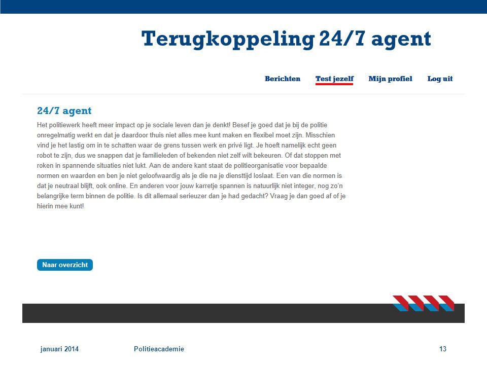 Terugkoppeling 24/7 agent januari 2014Politieacademie13