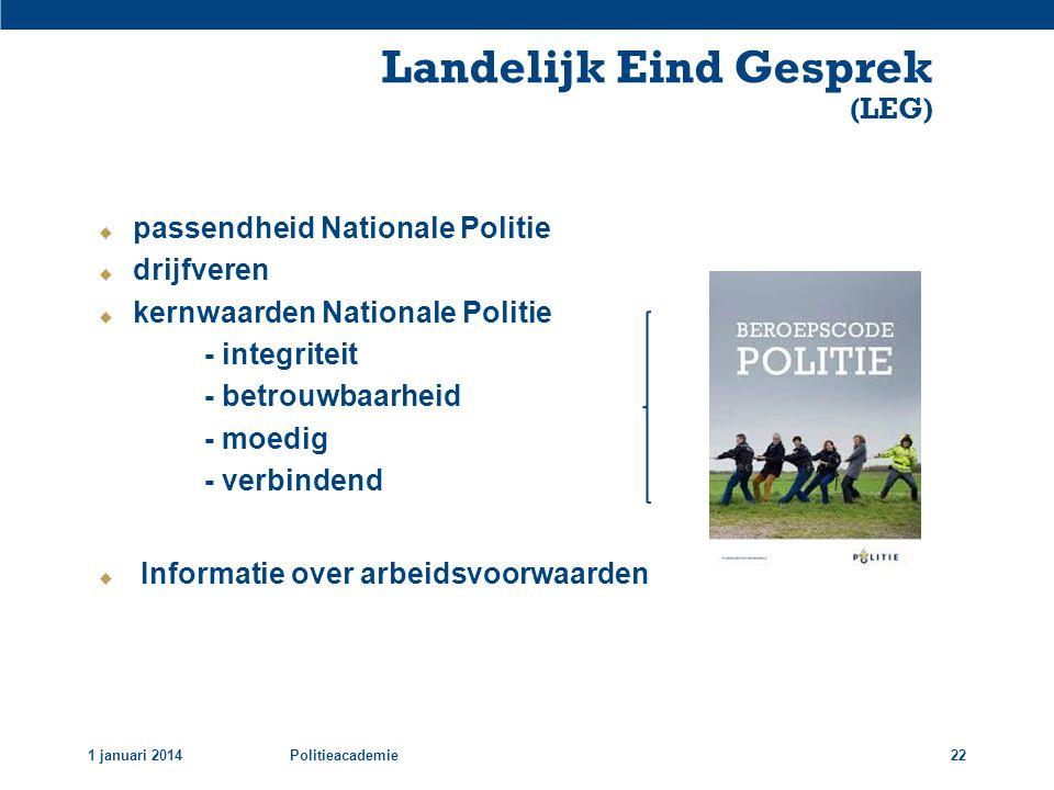 1 januari 2014Politieacademie22  passendheid Nationale Politie  drijfveren  kernwaarden Nationale Politie - integriteit - betrouwbaarheid - moedig