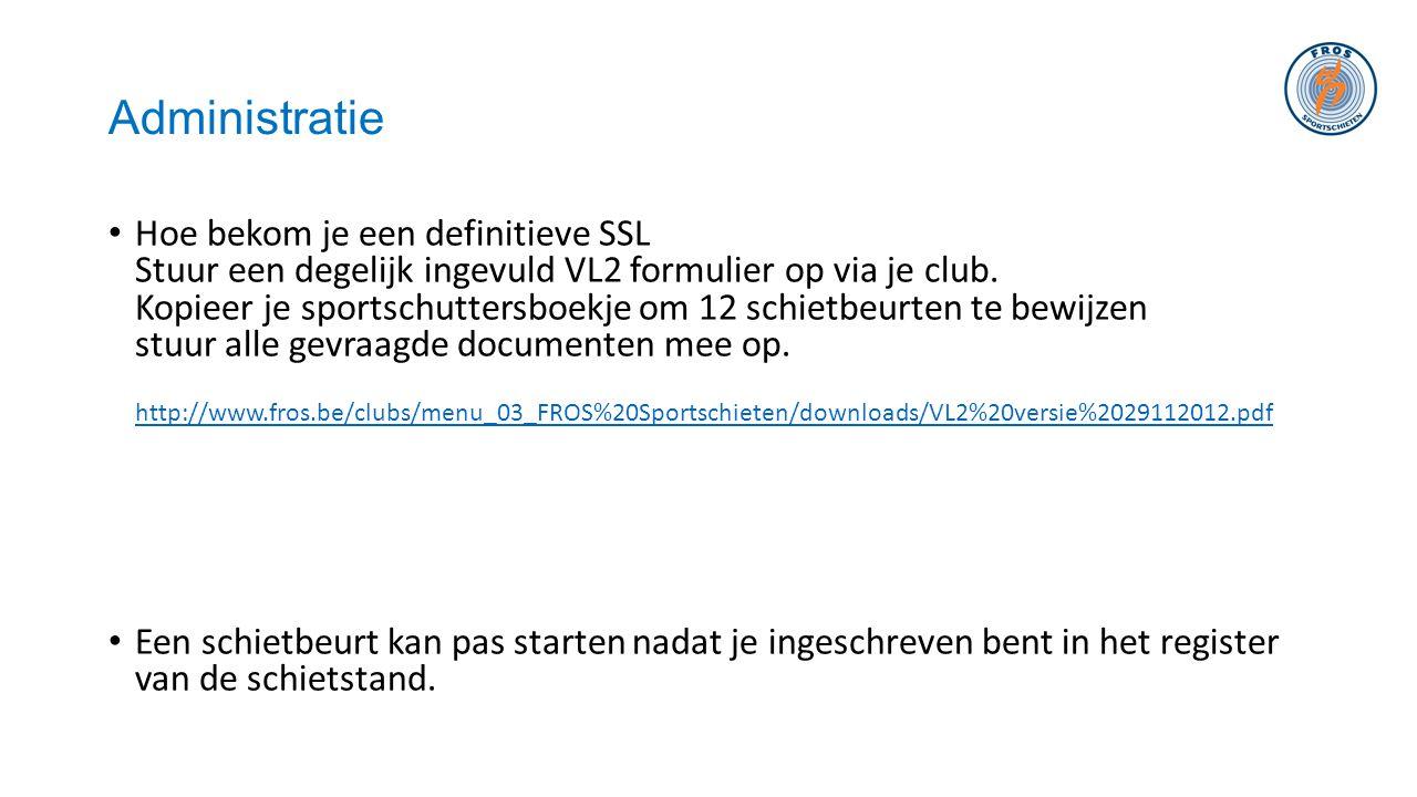 Administratie • Hoe bekom je een definitieve SSL Stuur een degelijk ingevuld VL2 formulier op via je club. Kopieer je sportschuttersboekje om 12 schie