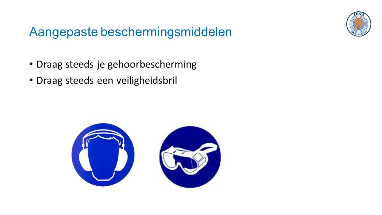 Aangepaste beschermingsmiddelen • Draag steeds je gehoorbescherming • Draag steeds een veiligheidsbril