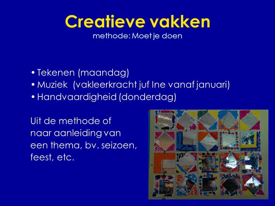Creatieve vakken methode: Moet je doen •Tekenen (maandag) •Muziek (vakleerkracht juf Ine vanaf januari) •Handvaardigheid (donderdag) Uit de methode of naar aanleiding van een thema, bv.