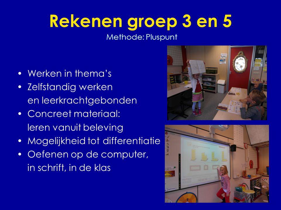 Rekenen groep 3 en 5 Methode: Pluspunt •Werken in thema's •Zelfstandig werken en leerkrachtgebonden •Concreet materiaal: leren vanuit beleving •Mogelijkheid tot differentiatie •Oefenen op de computer, in schrift, in de klas