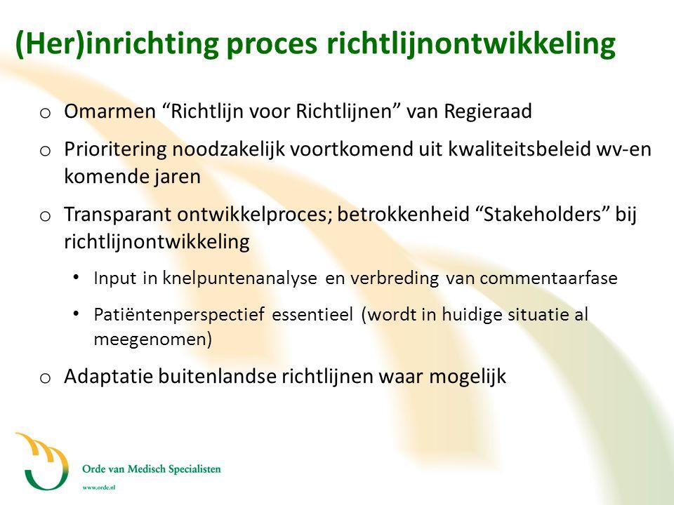 """(Her)inrichting proces richtlijnontwikkeling o Omarmen """"Richtlijn voor Richtlijnen"""" van Regieraad o Prioritering noodzakelijk voortkomend uit kwalitei"""