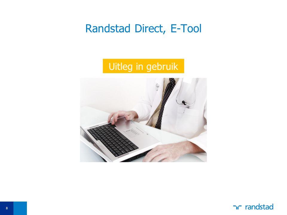Randstad Direct, E-Tool 8 Uitleg in gebruik