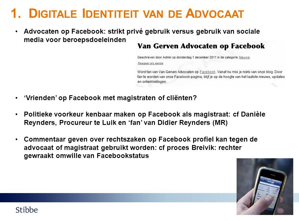 •Advocaten op Facebook: strikt privé gebruik versus gebruik van sociale media voor beroepsdoeleinden •'Vrienden' op Facebook met magistraten of cliënten.