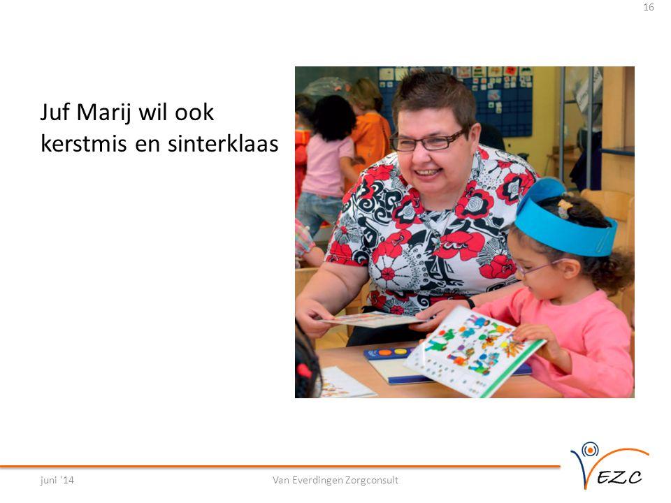 Juf Marij wil ook kerstmis en sinterklaas juni 14Van Everdingen Zorgconsult 16