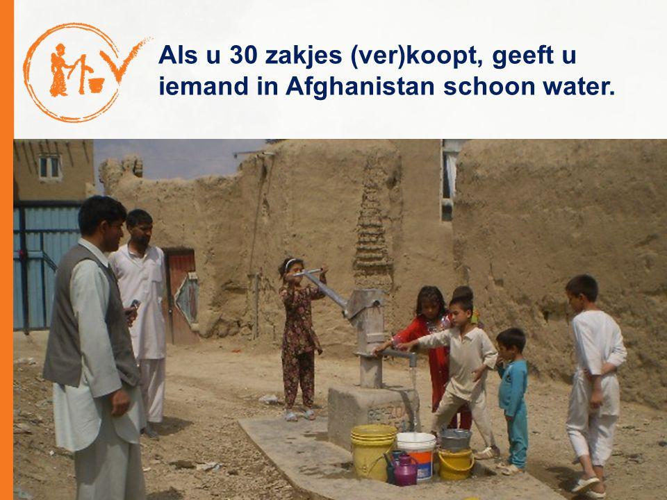 Als u 30 zakjes (ver)koopt, geeft u iemand in Afghanistan schoon water.