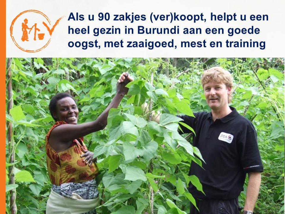 Als u 90 zakjes (ver)koopt, helpt u een heel gezin in Burundi aan een goede oogst, met zaaigoed, mest en training