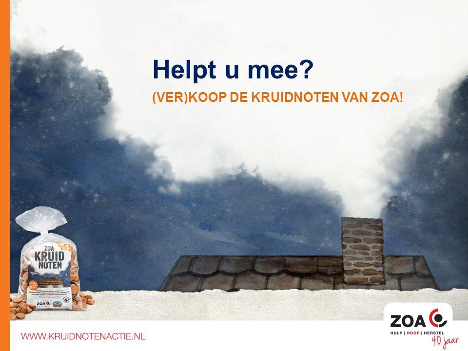 Helpt u mee (VER)KOOP DE KRUIDNOTEN VAN ZOA!
