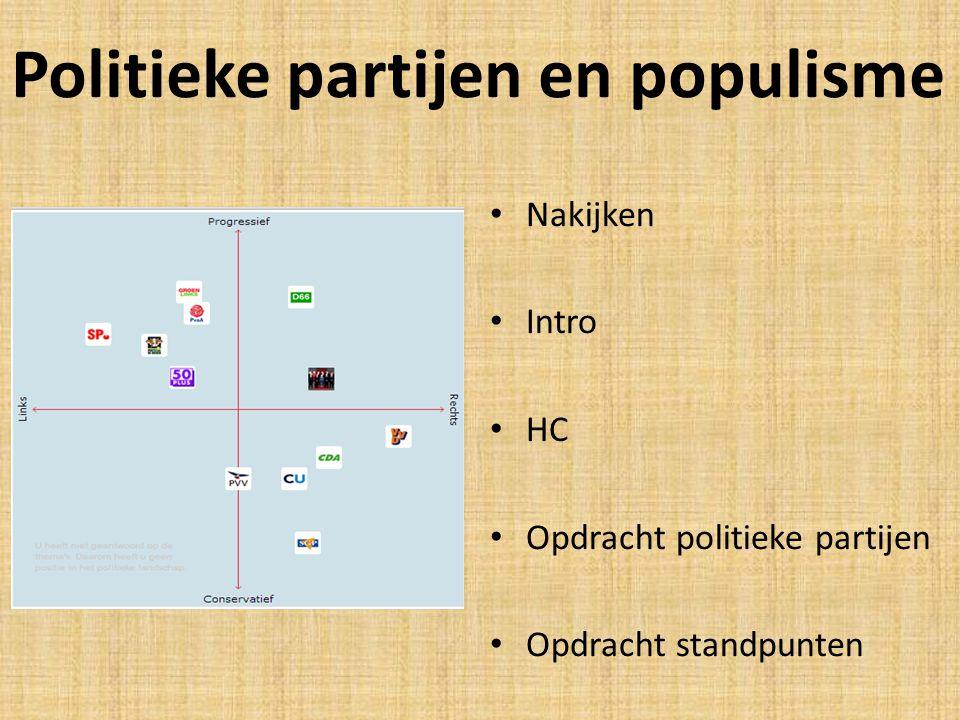 Politieke partijen en populisme • Nakijken • Intro • HC • Opdracht politieke partijen • Opdracht standpunten