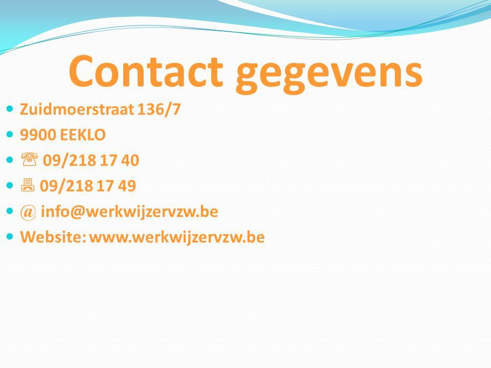 Contact gegevens  Zuidmoerstraat 136/7  9900 EEKLO   09/218 17 40   09/218 17 49  @ info@werkwijzervzw.be  Website: www.werkwijzervzw.be