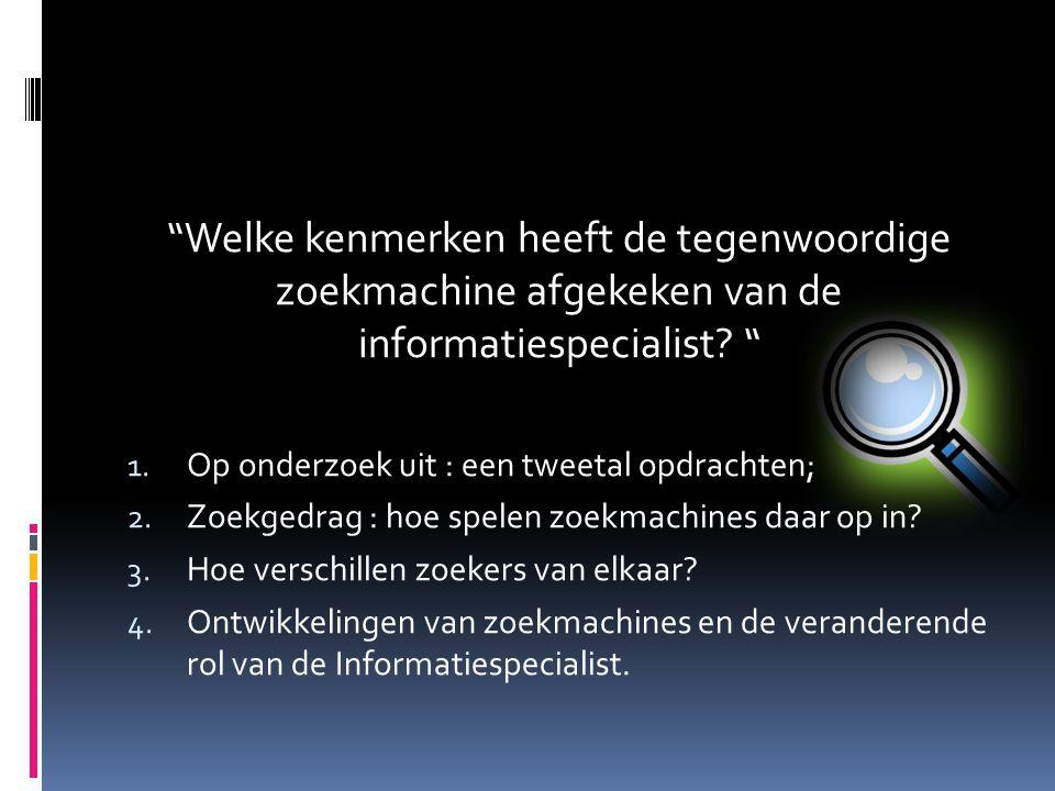 Vraag: Formuleer wat volgens jullie de grootste toegevoegde waarde is van de informatiespecialist in de wereld waarin veel mensen vaker zelf op zoek gaan naar informatie.