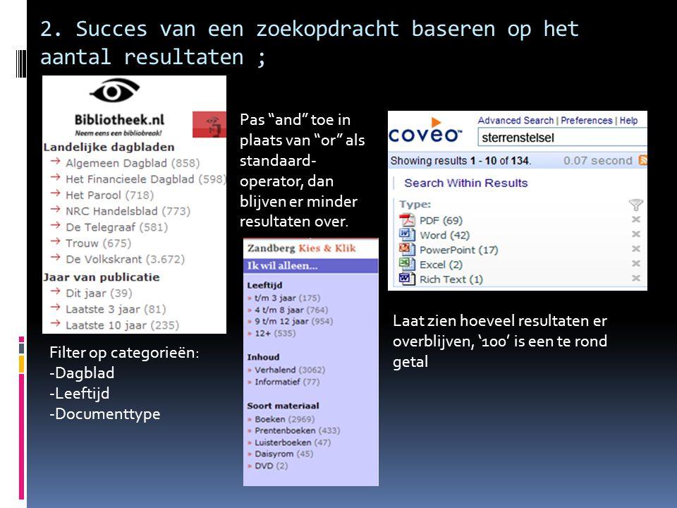 """2. Succes van een zoekopdracht baseren op het aantal resultaten ; Filter op categorieën: -Dagblad -Leeftijd -Documenttype Pas """"and"""" toe in plaats van"""