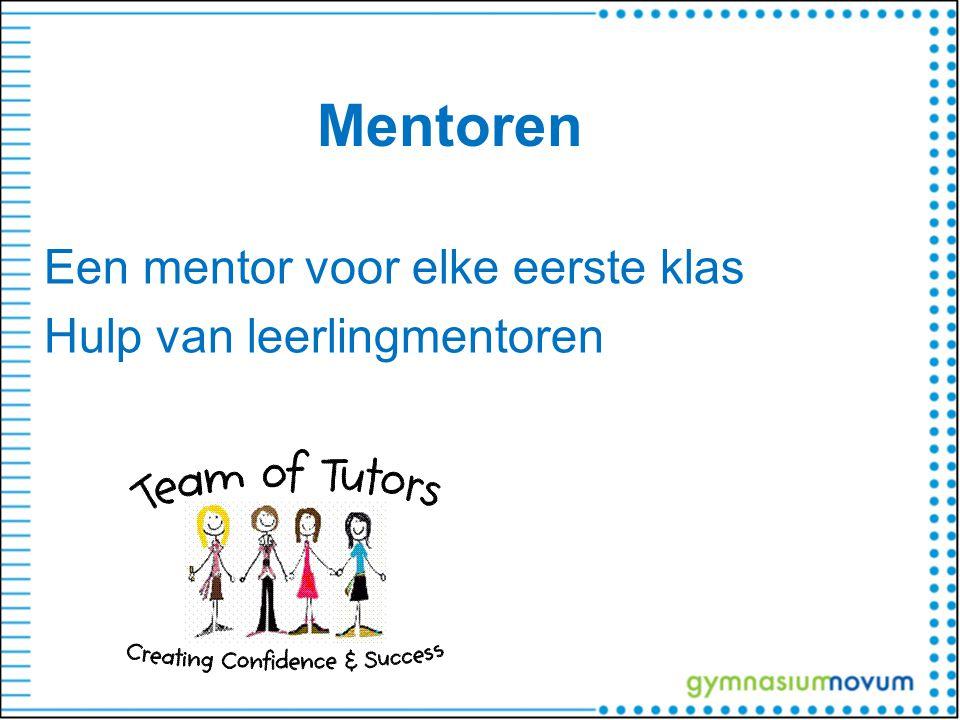 Mentoren Een mentor voor elke eerste klas Hulp van leerlingmentoren
