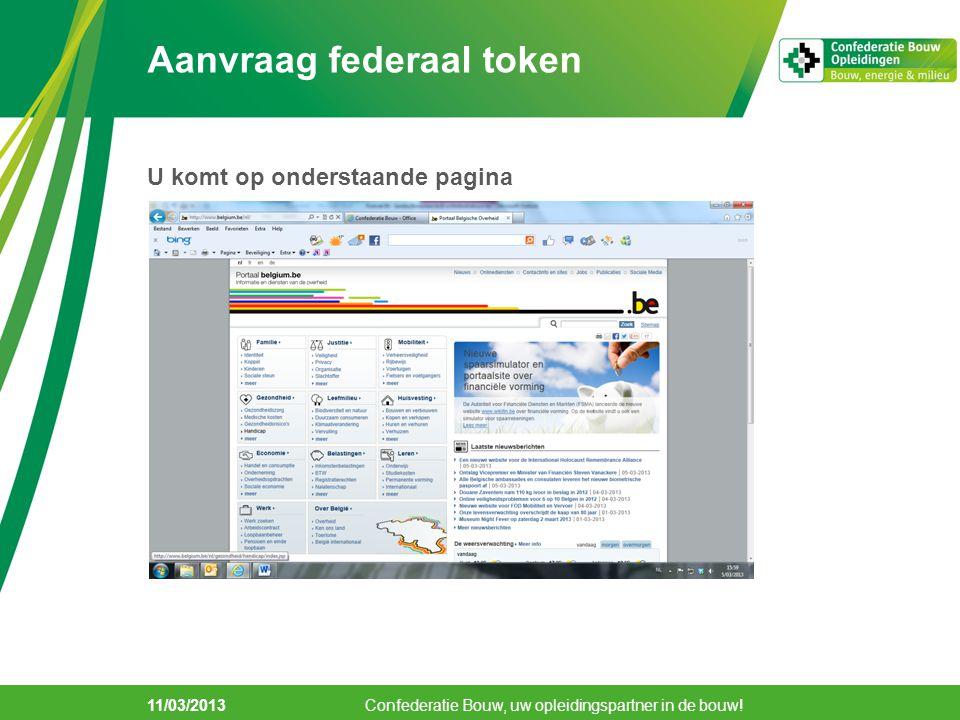 11/03/2013 Aanvraag federaal token Scroll naar beneden tot u onderstaand scherm ziet.