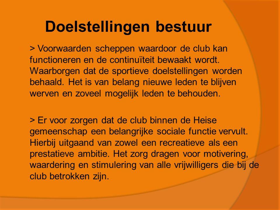 Doelstellingen bestuur  > Voorwaarden scheppen waardoor de club kan functioneren en de continuïteit bewaakt wordt.