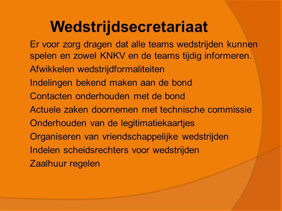 Wedstrijdsecretariaat  Er voor zorg dragen dat alle teams wedstrijden kunnen spelen en zowel KNKV en de teams tijdig informeren.