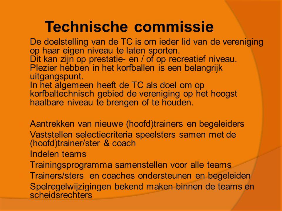 Technische commissie  De doelstelling van de TC is om ieder lid van de vereniging op haar eigen niveau te laten sporten.