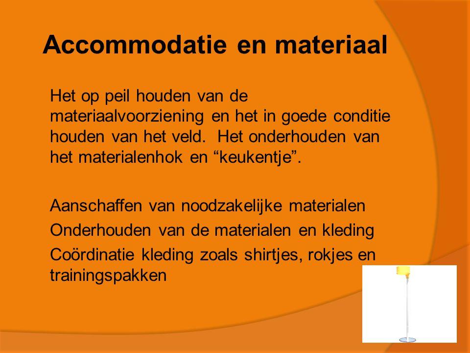 Accommodatie en materiaal  Het op peil houden van de materiaalvoorziening en het in goede conditie houden van het veld.