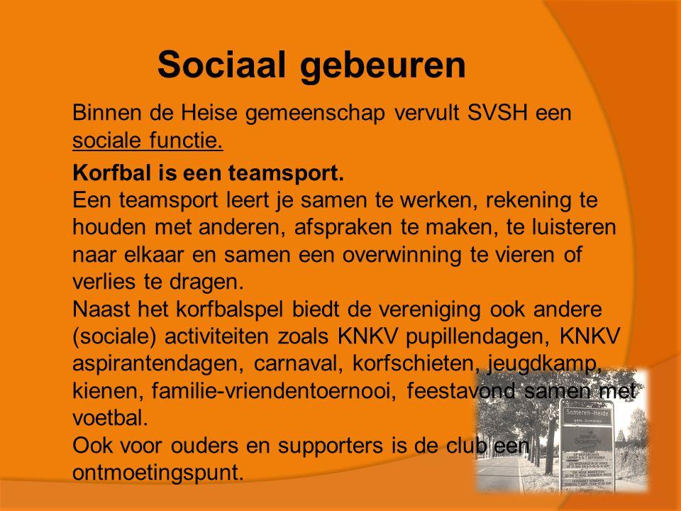 Sociaal gebeuren  Binnen de Heise gemeenschap vervult SVSH een sociale functie.