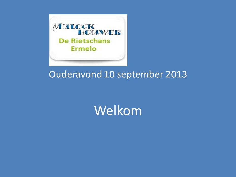 Ouderavond 10 september 2013 Welkom
