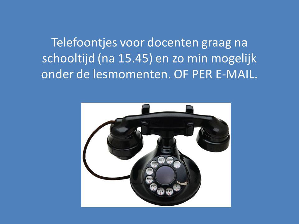 Telefoontjes voor docenten graag na schooltijd (na 15.45) en zo min mogelijk onder de lesmomenten. OF PER E-MAIL.