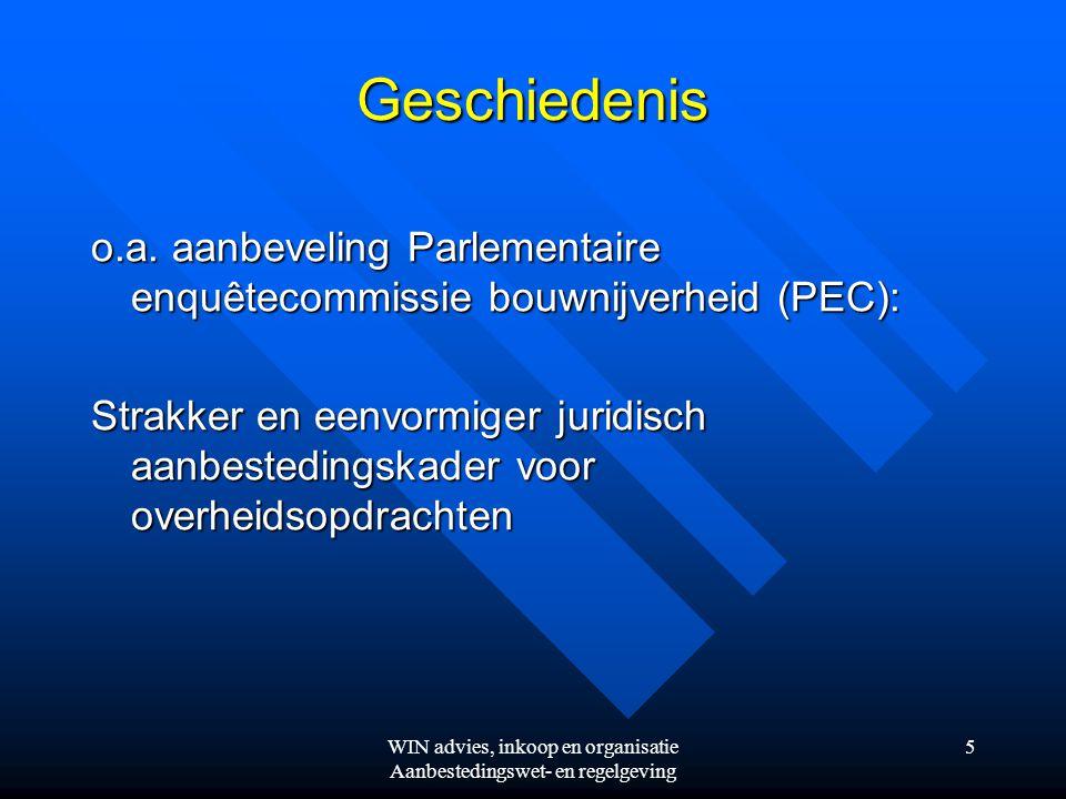 WIN advies, inkoop en organisatie Aanbestedingswet- en regelgeving 5 Geschiedenis o.a.