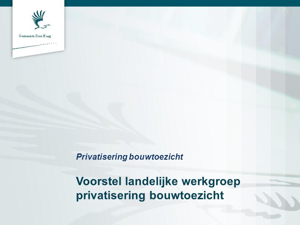 Deelnemers werkgroep •Gemeenten die de of vraag zijn gepasseerd •Eindhoven •Den Haag •…… •Markpartijen, die reeds een rol spelen bij toetsing en toezicht en betrokken zijn bij het dekkeren •InterConcept •Centraal Bureau Bouwtoezicht •….