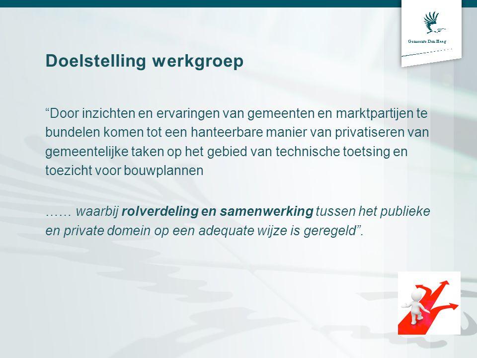 """Doelstelling werkgroep """"Door inzichten en ervaringen van gemeenten en marktpartijen te bundelen komen tot een hanteerbare manier van privatiseren van"""