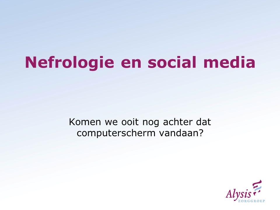 Nefrologie en social media Komen we ooit nog achter dat computerscherm vandaan