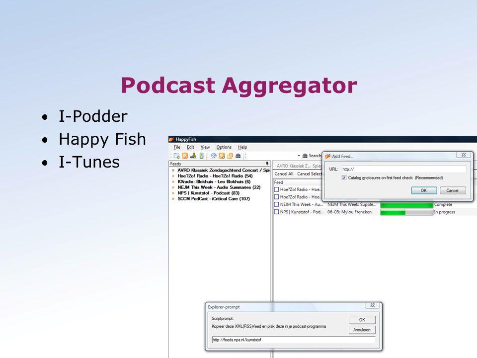 Podcast Aggregator • I-Podder • Happy Fish • I-Tunes