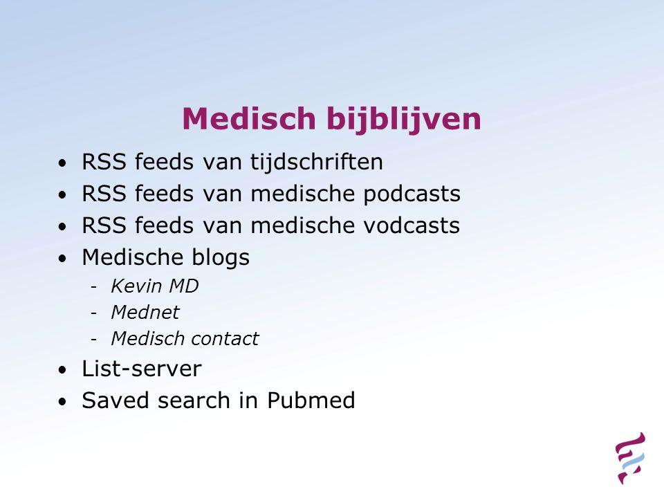 Medisch bijblijven • RSS feeds van tijdschriften • RSS feeds van medische podcasts • RSS feeds van medische vodcasts • Medische blogs - Kevin MD - Med