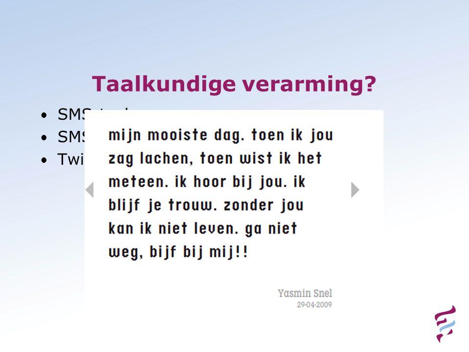 Taalkundige verarming? • SMS-taal • SMS 160 tekens • Twitter 140 tekens