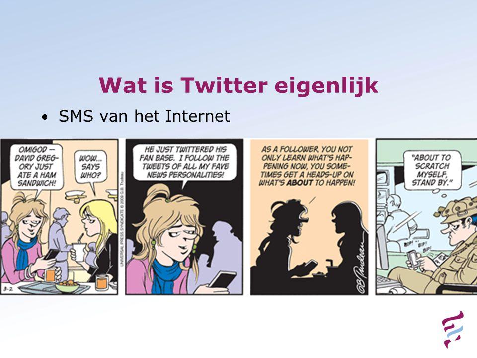 Wat is Twitter eigenlijk • SMS van het Internet