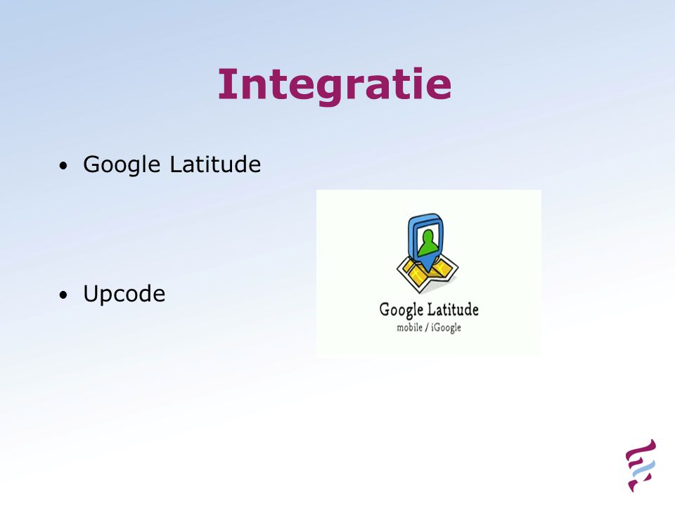 Integratie • Google Latitude • Upcode