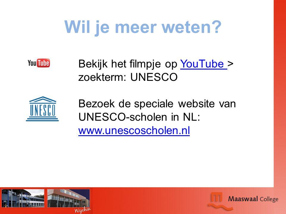Wil je meer weten? Bekijk het filmpje op YouTube > zoekterm: UNESCOYouTube Bezoek de speciale website van UNESCO-scholen in NL: www.unescoscholen.nl w
