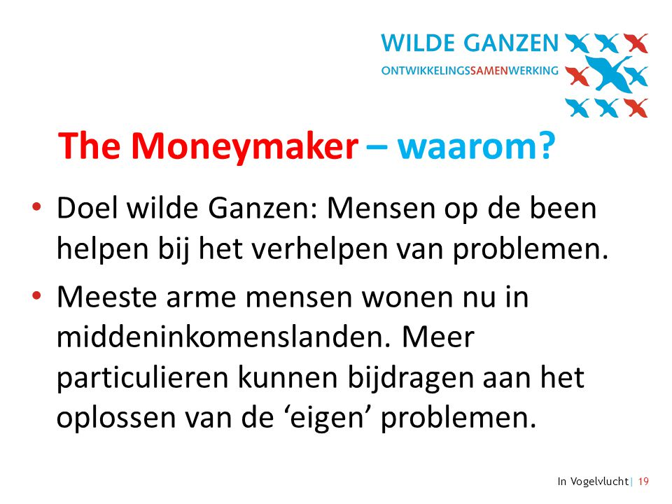 In Vogelvlucht| 19 The Moneymaker – waarom.