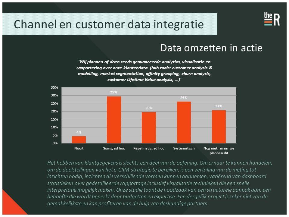 Channel en customer data integratie Data omzetten in actie Het hebben van klantgegevens is slechts een deel van de oefening. Om ernaar te kunnen hande