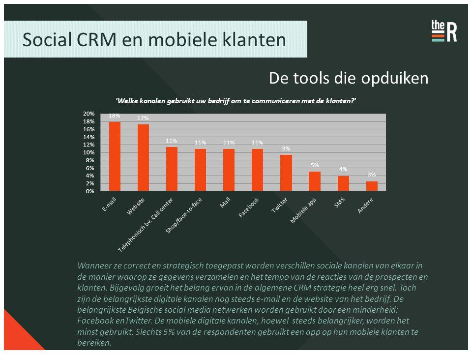 Social CRM en mobiele klanten De tools die opduiken Wanneer ze correct en strategisch toegepast worden verschillen sociale kanalen van elkaar in de ma