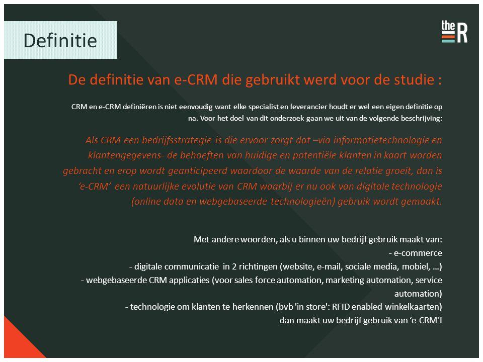 Definitie De definitie van e-CRM die gebruikt werd voor de studie : CRM en e-CRM definiëren is niet eenvoudig want elke specialist en leverancier houd